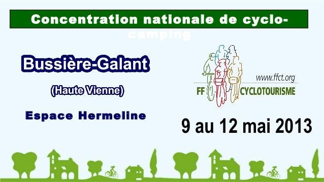 Concentration nationale de cyclo-            campingEspace Hermeline                   9 au 12 mai 2013