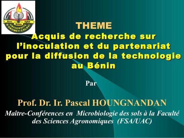 THEME Acquis de recherche surAcquis de recherche sur l'inoculation et du partenariatl'inoculation et du partenariat pour l...