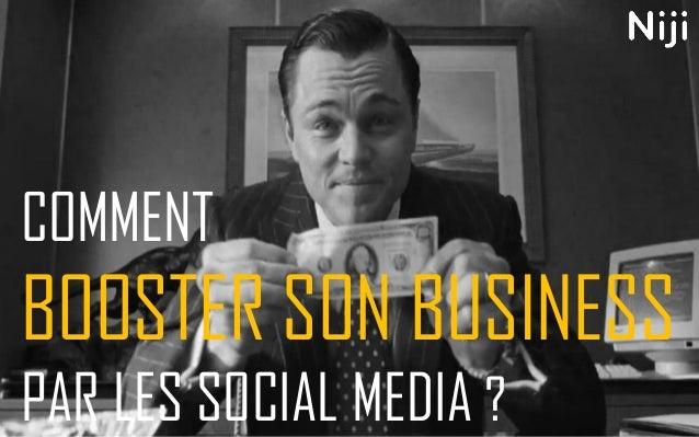 COMMENT BOOSTER SON BUSINESS PAR LES SOCIAL MEDIA ?