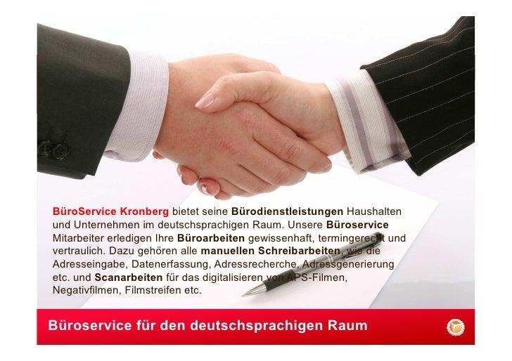 BüroService Kronberg bietet seine Bürodienstleistungen Haushaltenund Unternehmen im deutschsprachigen Raum. Unsere Büroser...