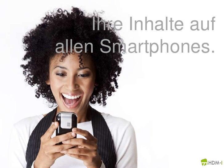 Ihre Inhalte aufallen Smartphones.<br />