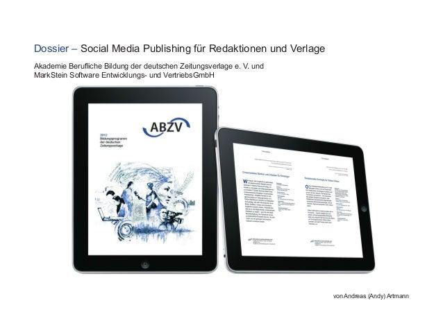 Dossier – Social Media Publishing für Redaktionen und Verlagevon Andreas (Andy) ArtmannAkademie Berufliche Bildung der deu...