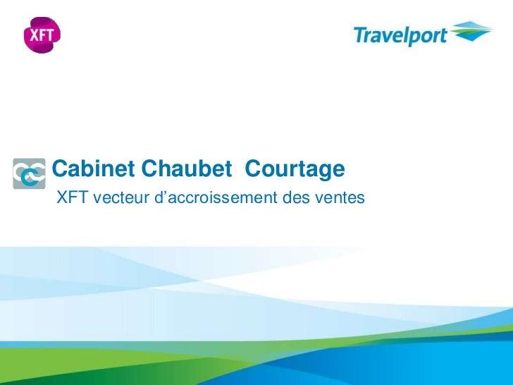 Cabinet Chaubet  Courtage<br />XFT vecteurd'accroissement des ventes<br />