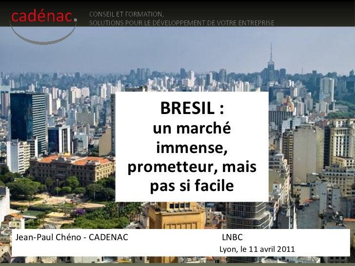 BRESIL :                           un marché                            immense,                        prometteur, mais  ...