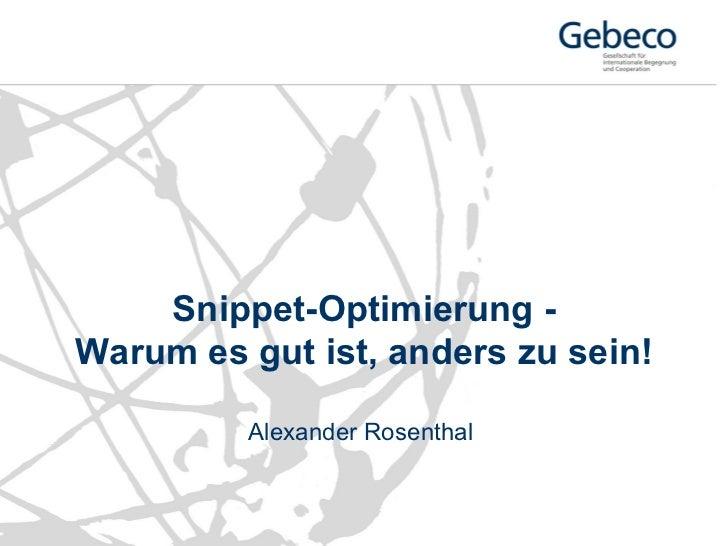 Snippet-Optimierung -Warum es gut ist, anders zu sein!         Alexander Rosenthal