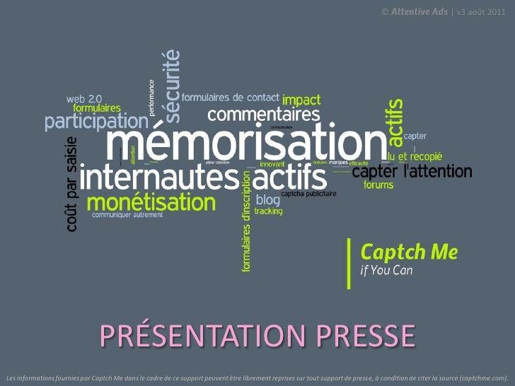 © Attentive Ads | v3 août 2011                               PRÉSENTATION PRESSELes informations fournies par Captch Me da...