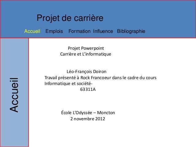 Projet de carrière          Accueil   Emplois    Formation Influence Bibliographie                               Projet Po...