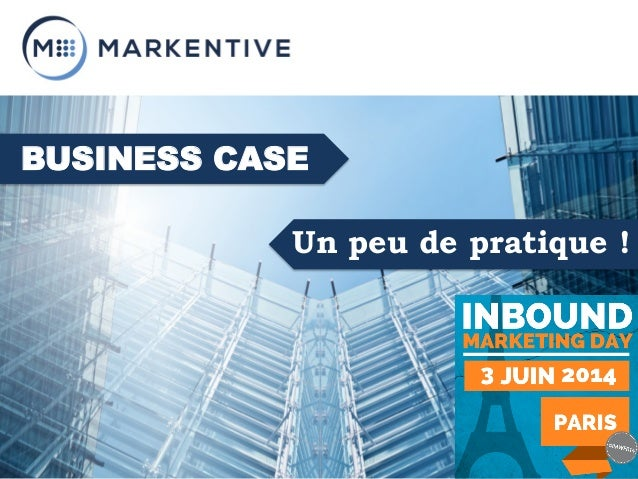 Un peu de pratique ! BUSINESS CASE