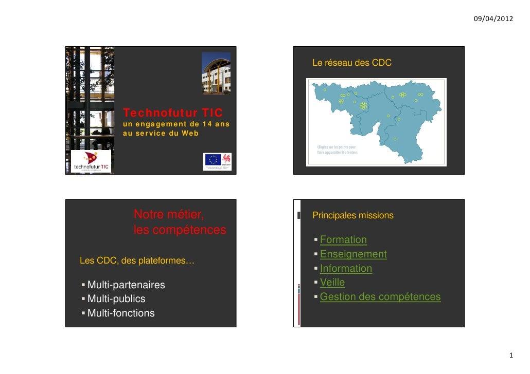 09/04/2012                                                                Le réseau des CDC         Technofutur TIC       ...