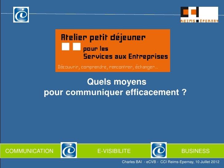 Quels moyens                      pour communiquer efficacement ?COMMUNICATION NETWORKING                        E-VISIB...