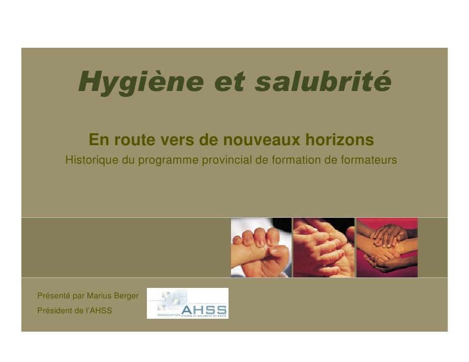 Hygiène et salubrité              En route vers de nouveaux horizons        Historique du programme provincial de formatio...