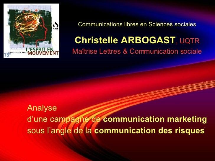 Communications libres en Sciences sociales Analyse d'une campagne de  communication marketing sous l'angle de la  communic...