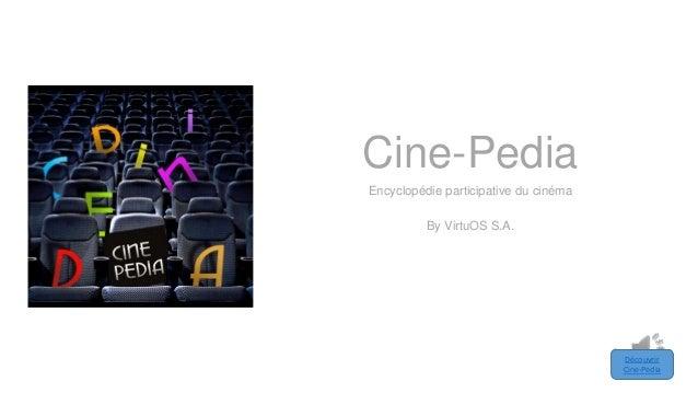 Cine-Pedia Encyclopédie participative du cinéma By VirtuOS S.A.  Découvrir Cine-Pedia