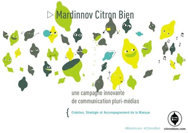Mardinnov Citron Bien  une campagne innovante de communication pluri-médias  {  Création, Stratégie et Accompagnement de l...