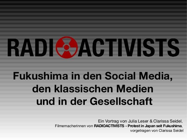 Fukushima in den Social Media,   den klassischen Medien    und in der Gesellschaft                              Ein Vortra...