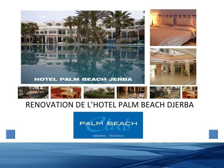 <ul><ul><li>RENOVATION DE L'HOTEL PALM BEACH DJERBA </li></ul></ul>