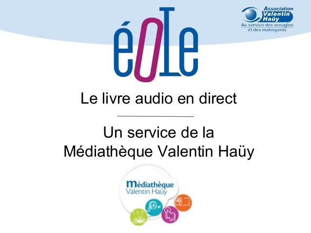 Le livre audio en direct Un service de la Médiathèque Valentin Haüy