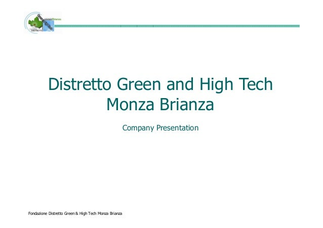 Distretto Green and High Tech                  Monza Brianza                                                       Company...