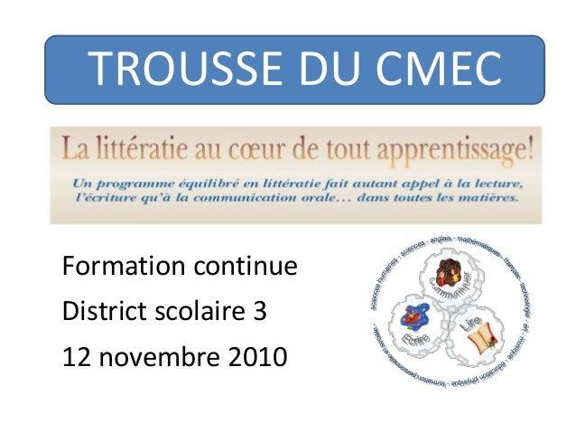 TROUSSE DU CMEC Formation continue District scolaire 3 12 novembre 2010
