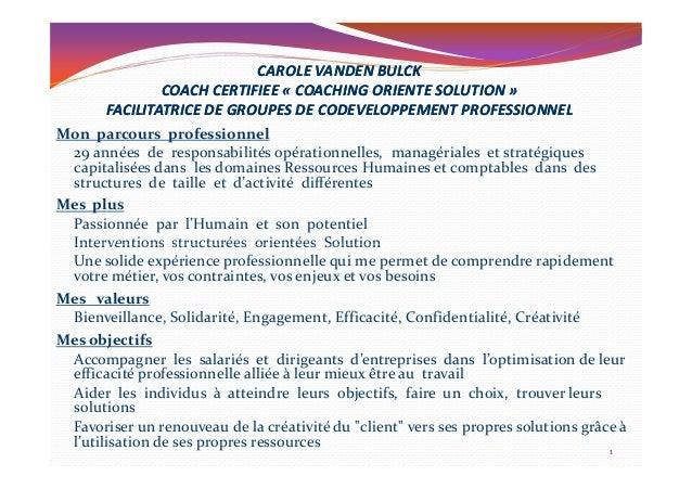 LE COACHING PROFESSIONNEL Modèle Coaching Orienté Solution®Modèle Coaching Orienté Solution® 1Carole Vanden Bulck - https:...