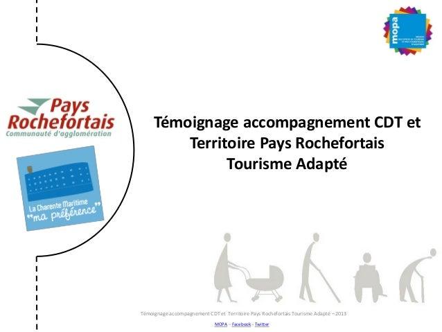 Témoignage accompagnement CDT et Territoire Pays Rochefortais Tourisme Adapté MOPA – Facebook - Twitter Témoignage accompa...
