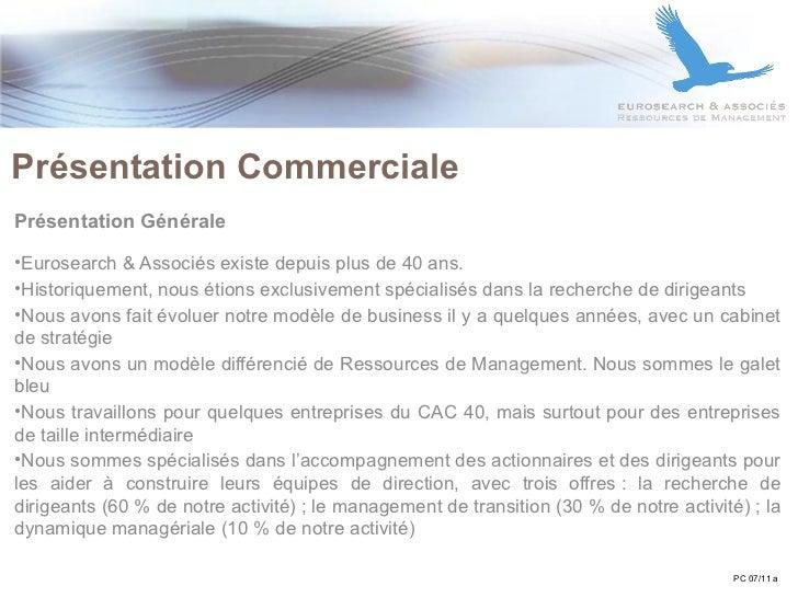 Présentation Commerciale  <ul><li>Présentation Générale </li></ul><ul><li>Eurosearch & Associés existe depuis plus de 40 a...