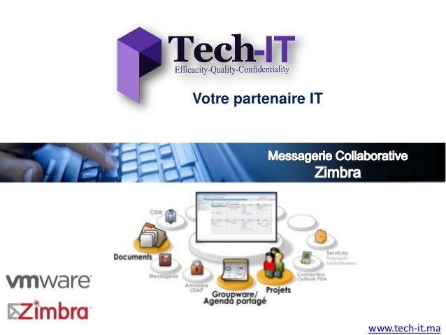 Votre partenaire IT                      www.tech-it.ma