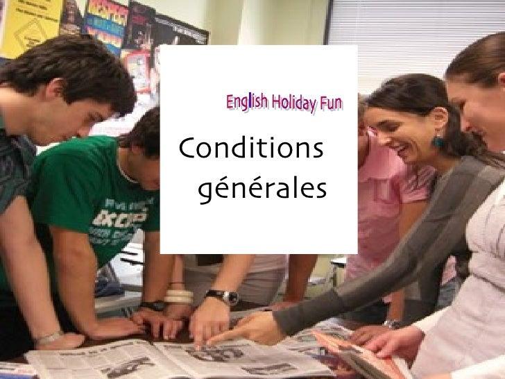 Conditions   génér a les English Holiday Fun