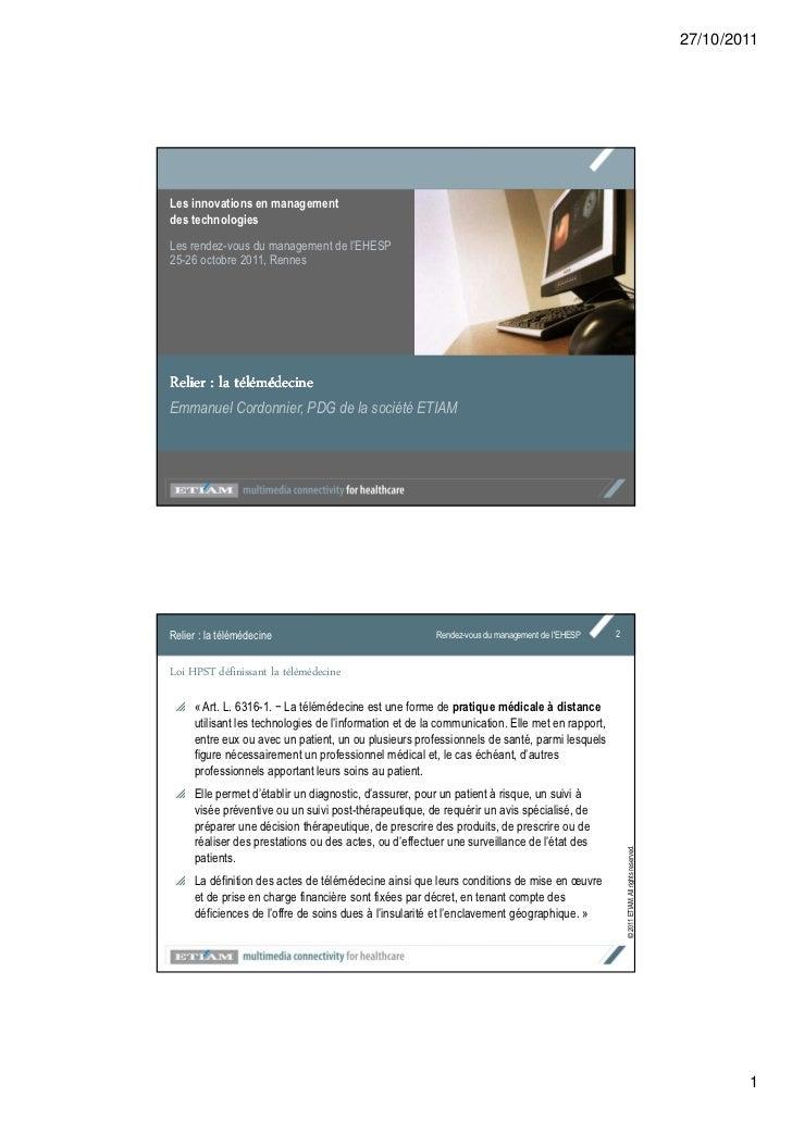 27/10/2011Les innovations en managementdes technologiesLes rendez-vous du management de l'EHESP25-26 octobre 2011, RennesR...
