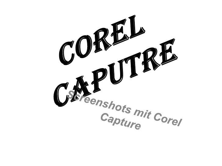 Corel Caputre<br />Screenshots mit Corel Capture <br />
