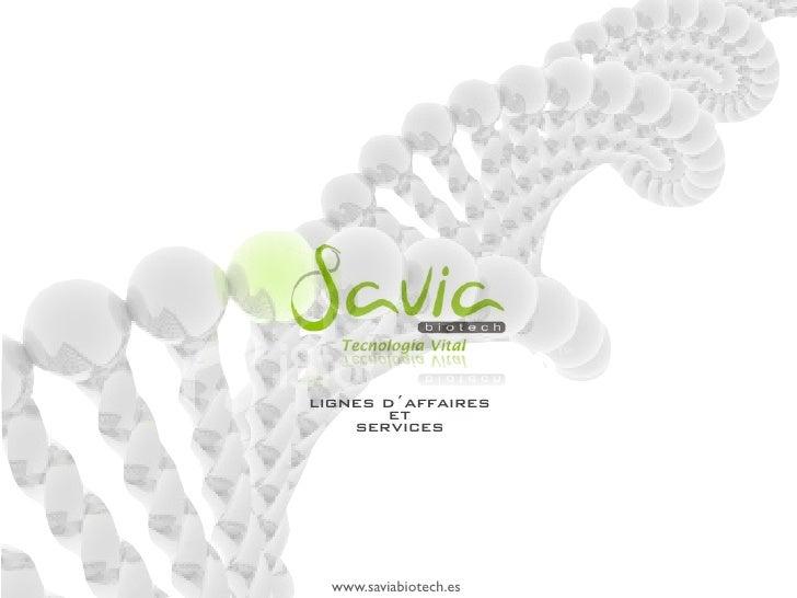 lignes d´affaires         et     services       www.saviabiotech.es