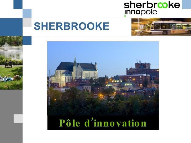 SHERBROOKE Pôle d'innovation