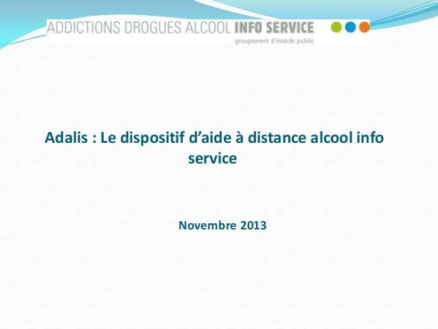 Adalis : Le dispositif d'aide à distance alcool info service  Novembre 2013