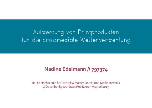 Nadine Edelmann // 797374 Beuth Hochschule fürTechnik // Master Druck- und Medientechnik // Datenbankgeschützes Publiziere...