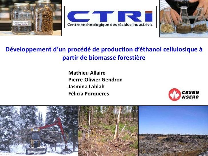 Développement d'un procédé de production d'éthanol cellulosique à                 partir de biomasse forestière           ...
