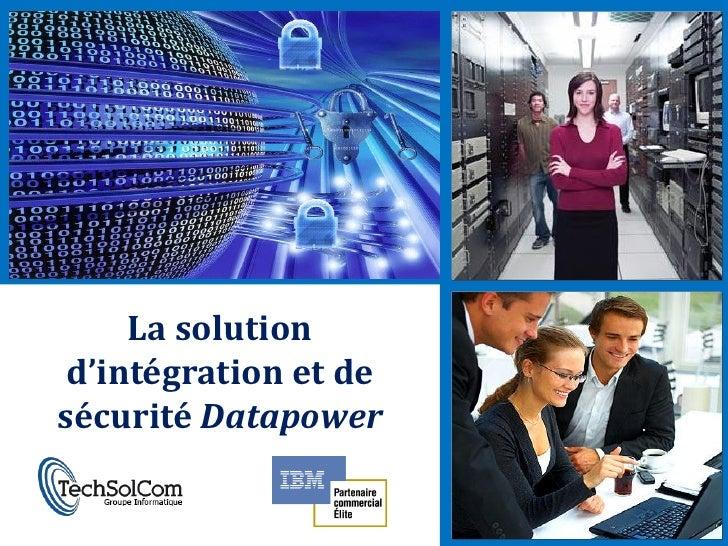 La solution  d'intégration et de sécurité Datapower