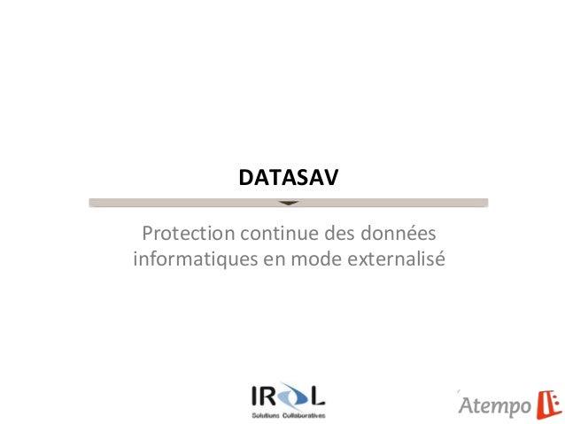 DATASAV Protection continue des donnéesinformatiques en mode externalisé