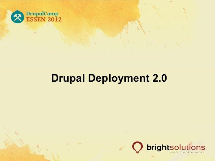 Drupal Deployment 2.0