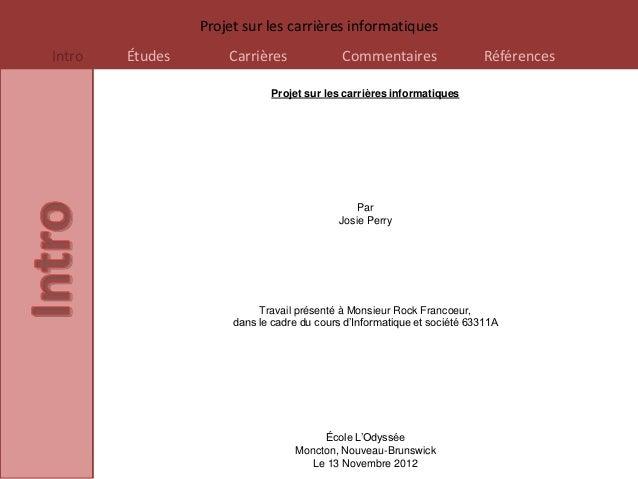 Projet sur les carrières informatiquesIntro   Études       Carrières              Commentaires                  Références...