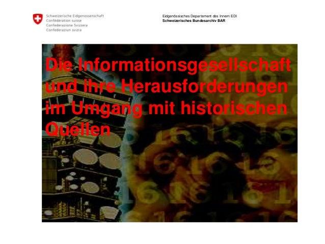 Eidgenössisches Departement des Innern EDI                     Schweizerisches Bundesarchiv BARDie Informationsgesellschaf...