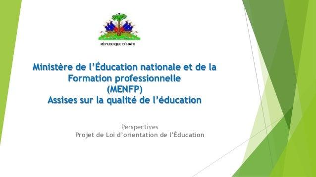 Ministère de l'Éducation nationale et de la Formation professionnelle (MENFP) Assises sur la qualité de l'éducation RÉPUBL...