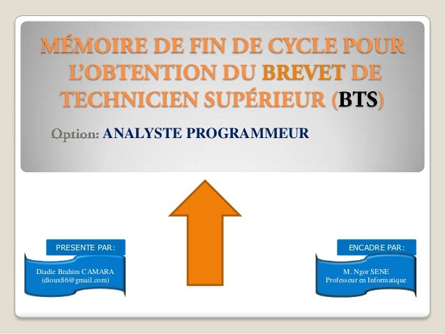 ANALYSTE PROGRAMMEUR Diadie Brahim CAMARA (dioux86@gmail.com) PRESENTE PAR: ENCADRE PAR: M. Ngor SENE Professeur en Inform...