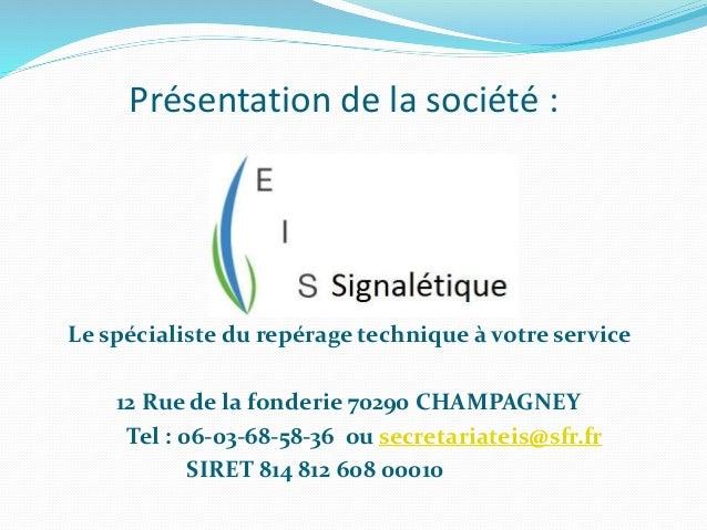 Présentation de la société : Le spécialiste du repérage technique à votre service 12 Rue de la fonderie 70290 CHAMPAGNEY T...