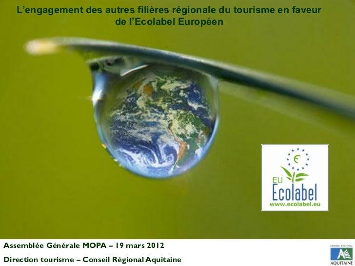 L'engagement des autres filières régionale du tourisme en faveur                      de l'Ecolabel EuropéenAssemblée Géné...