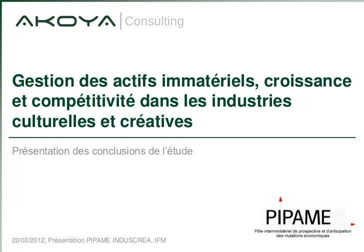 Gestion des actifs immatériels, croissanceet compétitivité dans les industriesculturelles et créativesPrésentation des con...