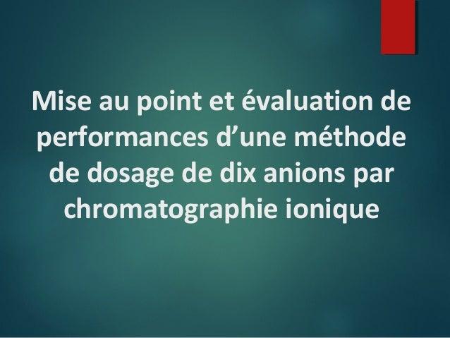 Mise au point et évaluation de performances d'une méthode de dosage de dix anions par chromatographie ionique