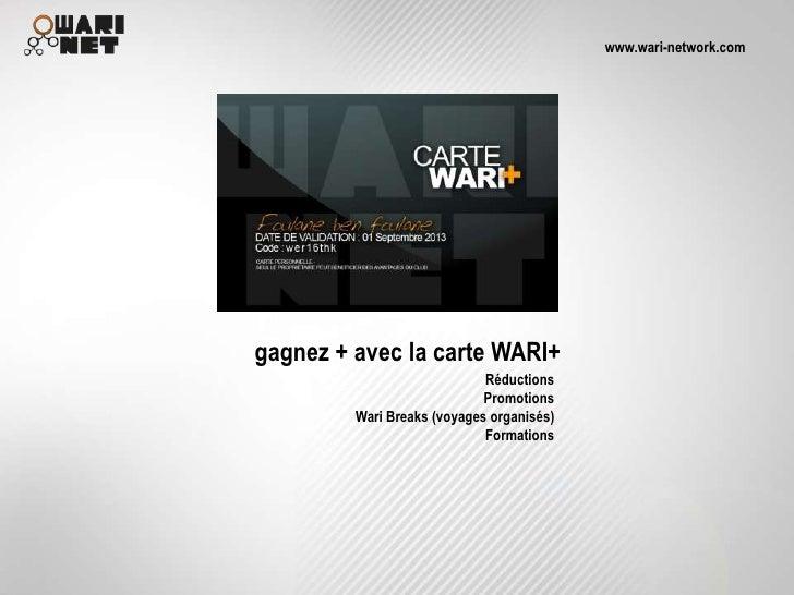 www.wari-network.comgagnez + avec la carte WARI+                             Réductions                             Promot...