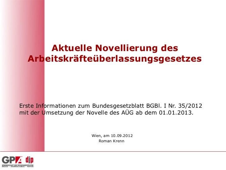 Aktuelle Novellierung des  ArbeitskräfteüberlassungsgesetzesErste Informationen zum Bundesgesetzblatt BGBl. I Nr. 35/2012m...