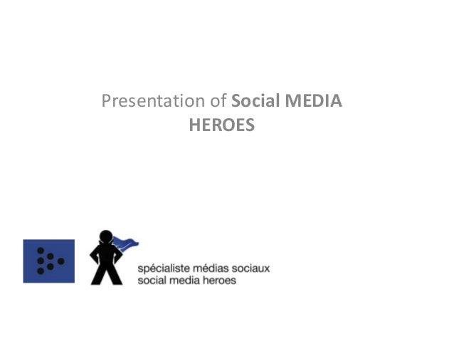 Presentation of Social MEDIA          HEROES