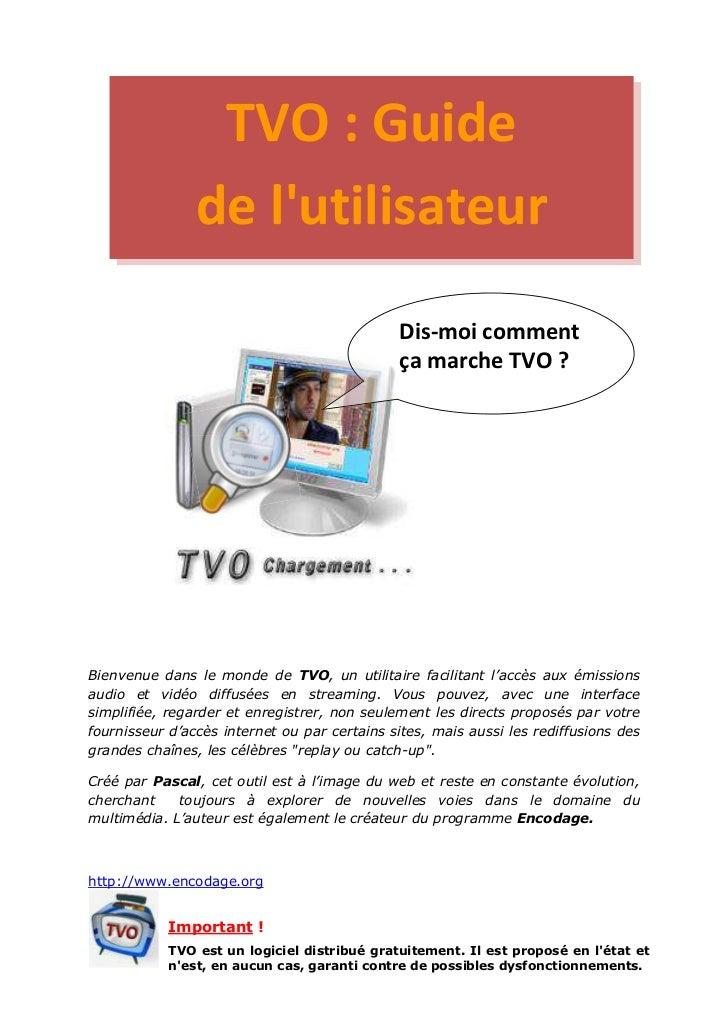 TVO : Guide                de lutilisateur                                              Dis-moi comment                   ...